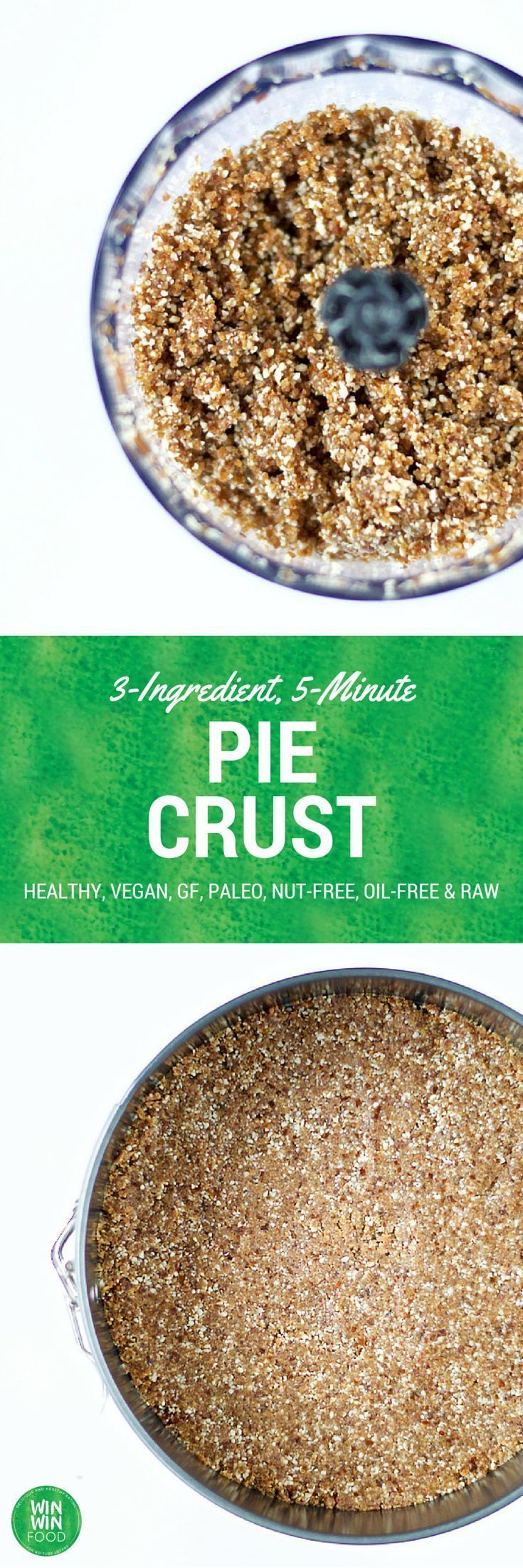 3-Ingredient, 5-Minute, Nut-Free Paleo Pie Crust   WIN-WINFOOD.com #healthy #vegan #raw #paleo #glutenfree #nutfree #oilfree