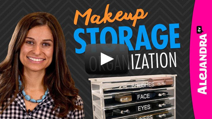 [VIDEO]: Makeup Storage & Organization