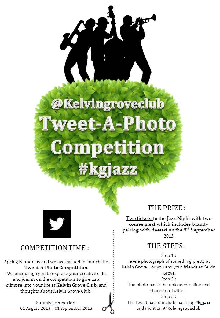 TWEET-A-PHOTO COMPETITION!! @Kelvin Grove Club #kgjazz Enter our Twitter competition to win! 01 August 2013 - 01 September 2013