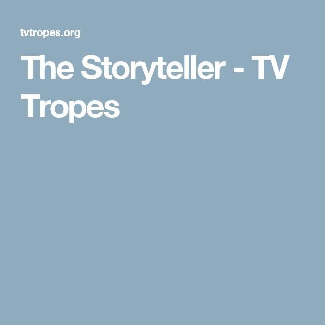 The Storyteller - TV Tropes