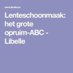 Lenteschoonmaak: het grote opruim-ABC - Libelle