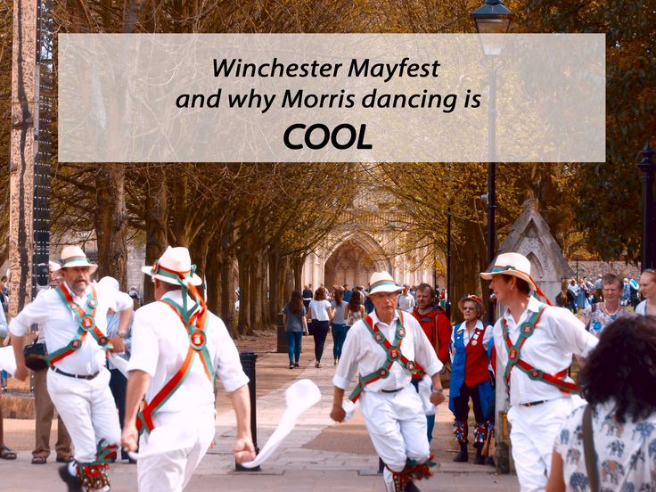 The Winchester Mayfest and why Morris Dancing is so cool.