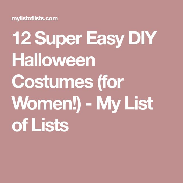12 Super Easy DIY Halloween Costumes (for Women!) - My List of Lists