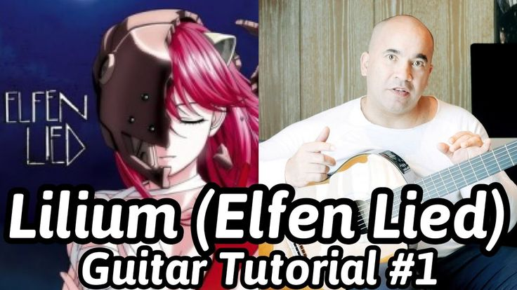 "Guitar Lesson ""Lilium (Elfen Lied)"" Classical Guitar Tutorial#1 Note-By-..."