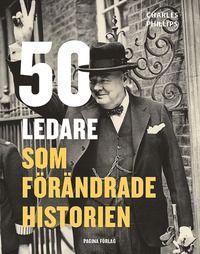 50 ledare som förändrade historien (inbunden)