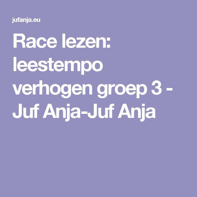 Race lezen: leestempo verhogen groep 3 - Juf Anja-Juf Anja