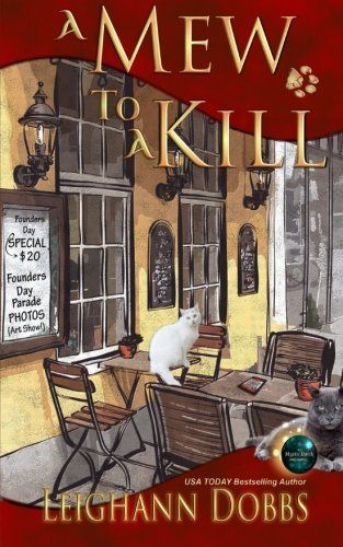 A Mew To A Kill (2015) (The third book in the Mystic Notch Cozy Mystery series) A novel by Leighann Dobbs