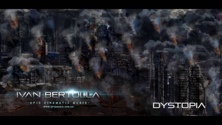 Dystopia Epic Trailer Music - Dystopia by Ivan Bertolla