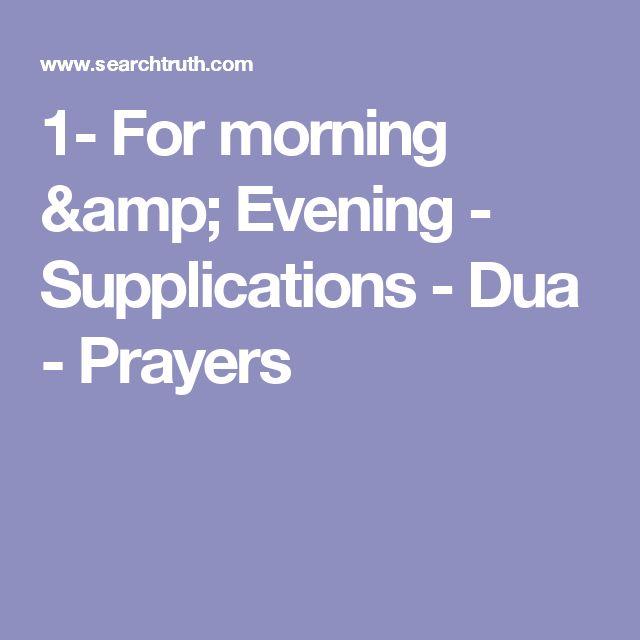 1- For morning & Evening - Supplications - Dua - Prayers