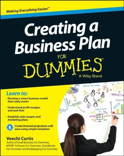 Creating a Business Plan For Dummies gives you the detailed advice you need to design a great business plan that will guide your business from concept to reality. Jul 14 HD 30.28 C888 2014