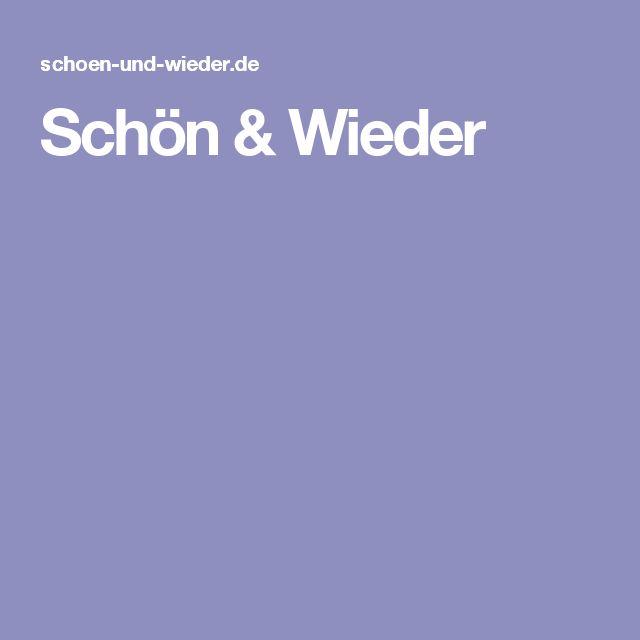 Schön & Wieder