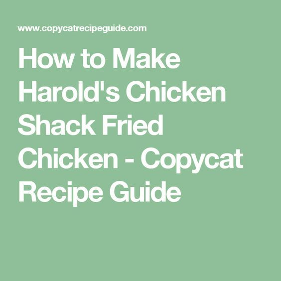 How to Make Harold's Chicken Shack Fried Chicken - Copycat Recipe Guide