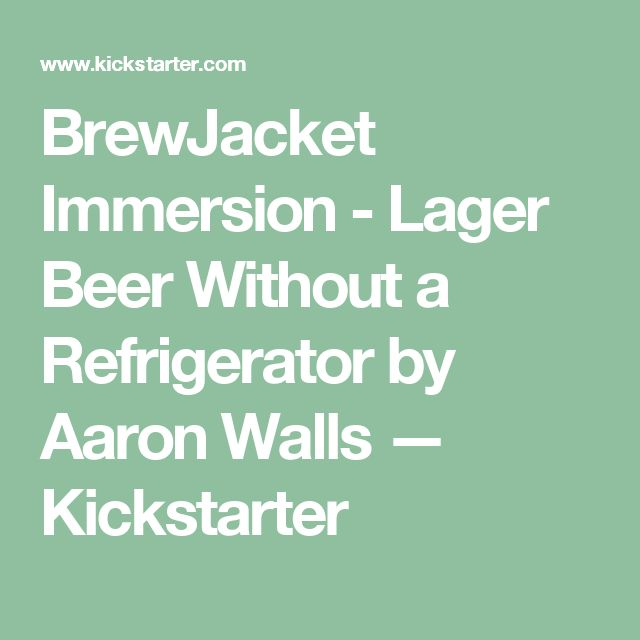 BrewJacket Immersion - Lager Beer Without a Refrigerator by Aaron Walls —  Kickstarter
