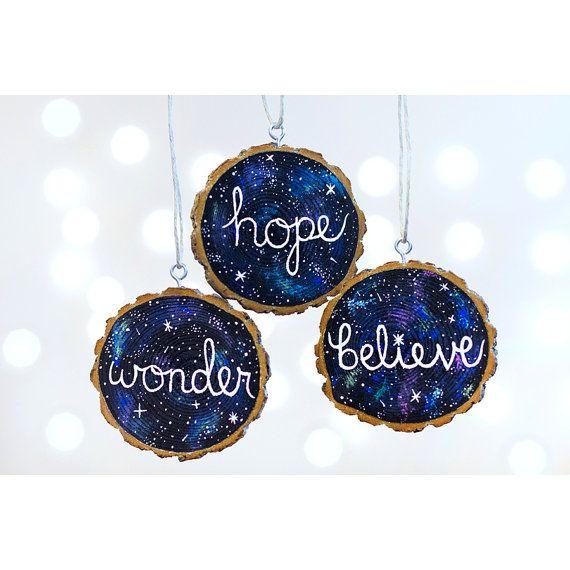Believe hope wonder ornaments, galaxy ornaments, Christmas ornaments, wood slice ornament, ornament set of 3