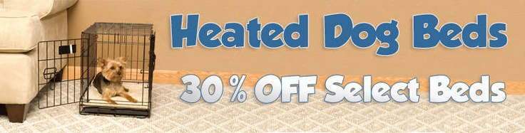 15 to 30% OFF + FREE SHIPPING on select Heated Dog Beds @ http://www.petstreetmall.com/Heated-Dog-Beds/465.html