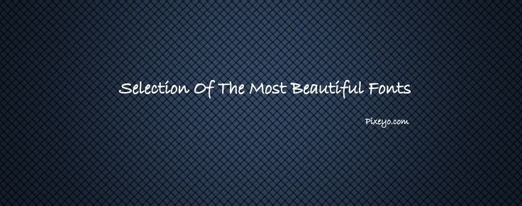 Selection Of The Most Beautiful Fonts