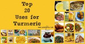 Top 20 Uses For Turmeric -