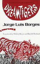Dreamtigers by Jorge Luis Borges, Antonio Frasconi, Mildred Boyer, and Harold Morland