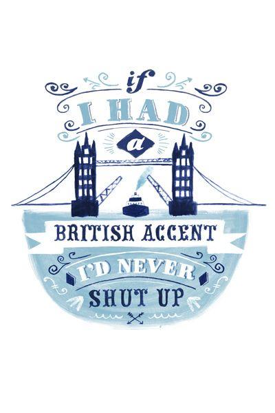 : Funny Design, Design Inspiration, Accent I D, Lugreen, British Quotes, Lu Green, Graphics Design London, Shut Up, British Accent