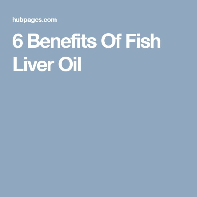 6 Benefits Of Fish Liver Oil