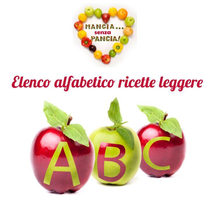 Elenco alfabetico ricette leggere di Mangia senza Pancia, da agosto 2012 in poi. A cura di Giovanna Buono