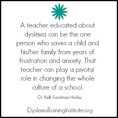 The teachers I have encountered who not only recognize the symptoms of dyslexia, but who are also given the time and resources necessary to help students, are absolute treasures!