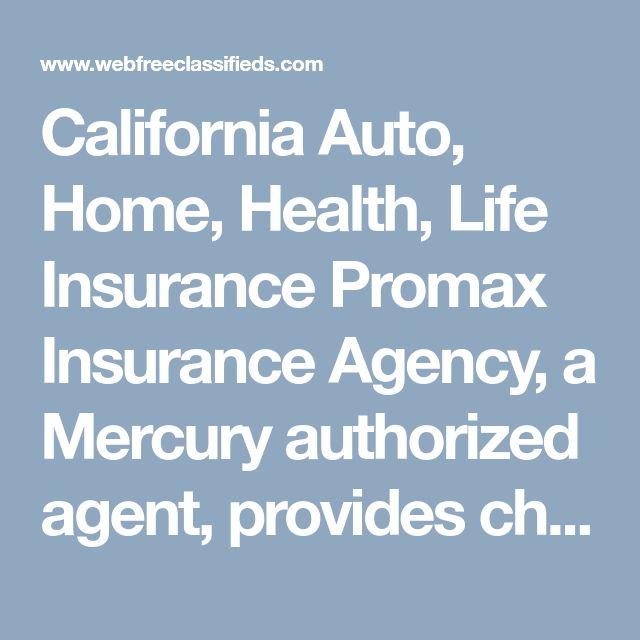 California Auto Home Health Life Insurance Promax Insurance