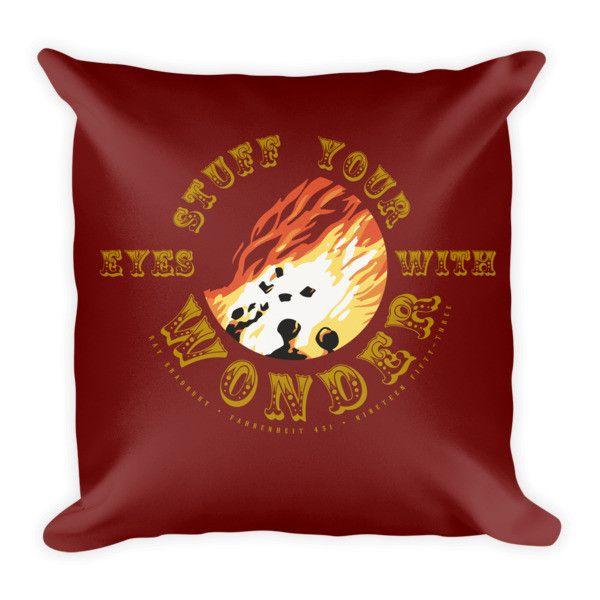 Stuff Your Eyes With Wonder Fahrenheit 451 Pillow