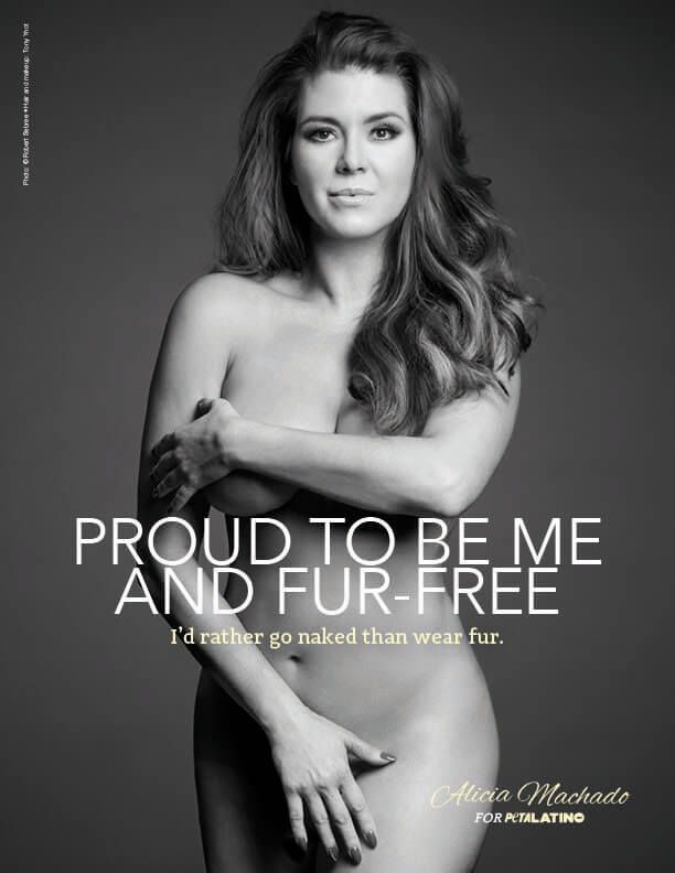 "Beauty queen and actor Alicia Machado flaunts her curves and declares, ""Proud to Be Me and Fur-Free: I'd Rather Go Naked Than Wear Fur."""