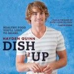 Win 1 of 3 copies of Hayden Quinn's book, Dish it up | Ends 23 Feb 2014