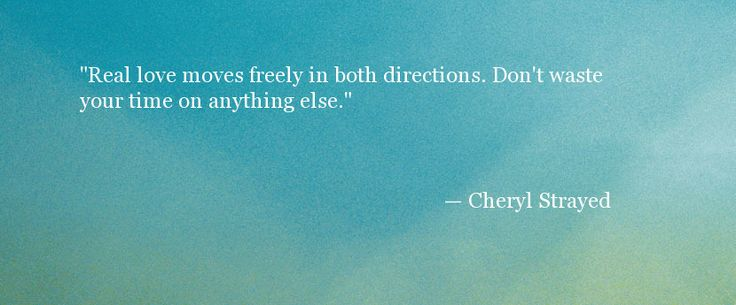 Quote About Real Love - Cheryl Strayed - Oprah.com
