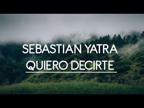 🎵🔥 Quiero Decirte - Sebastian Yatra | letra