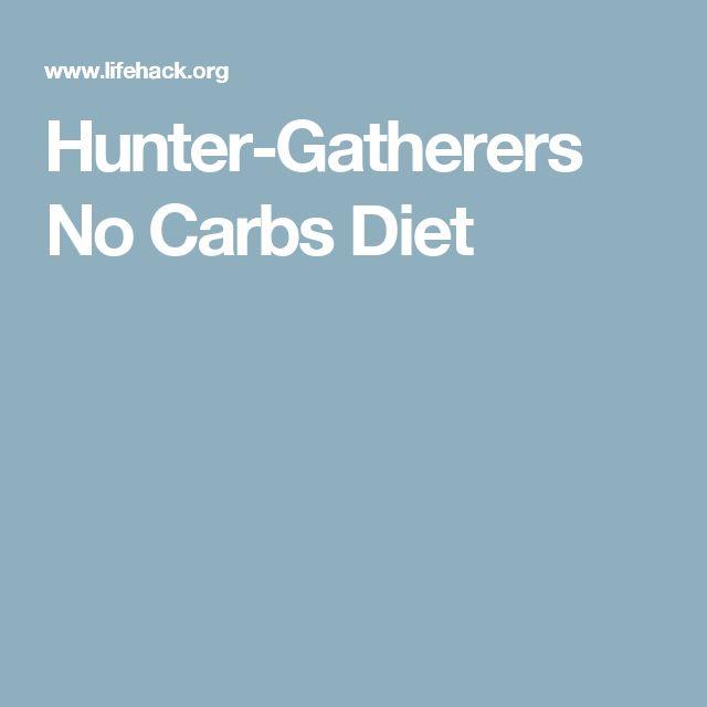 Hunter-Gatherers No Carbs Diet