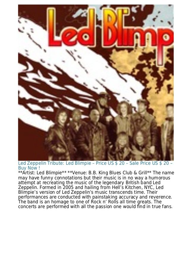 Led Zeppelin Tribute: Led Blimpie – Price US $ 20 – Sale Price US $ 20 – Buy Now ! **Artist: Led Blimpie** **Venue: B.B. K...