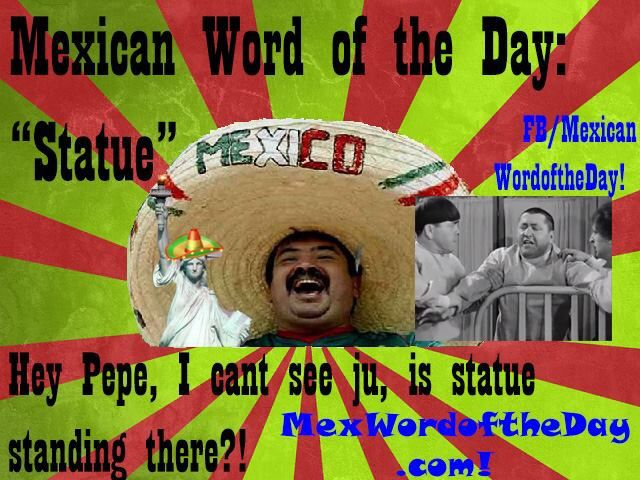 Funny Mexican Meme Tumblr : Mexican word of the day