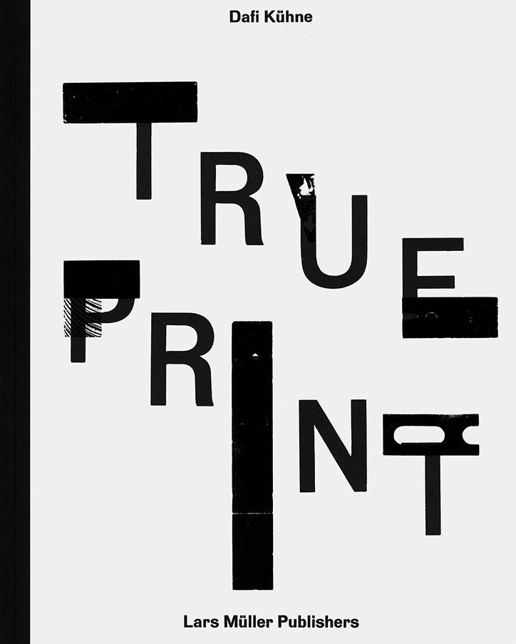 Dafi Kuhne, True print pubblication, via itsnicehat