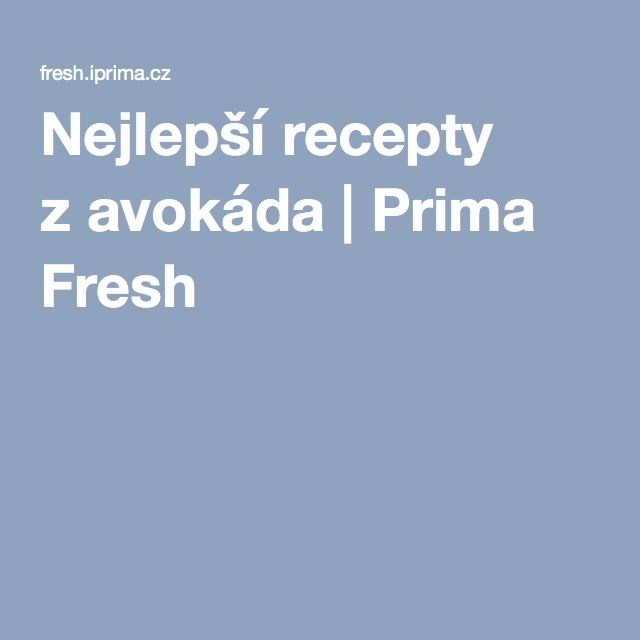 Nejlepší recepty zavokáda | Prima Fresh