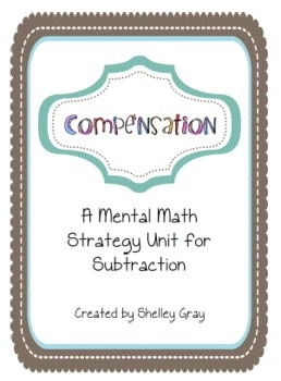 Compensation: a Mental Math Strategy Unit for Subtraction