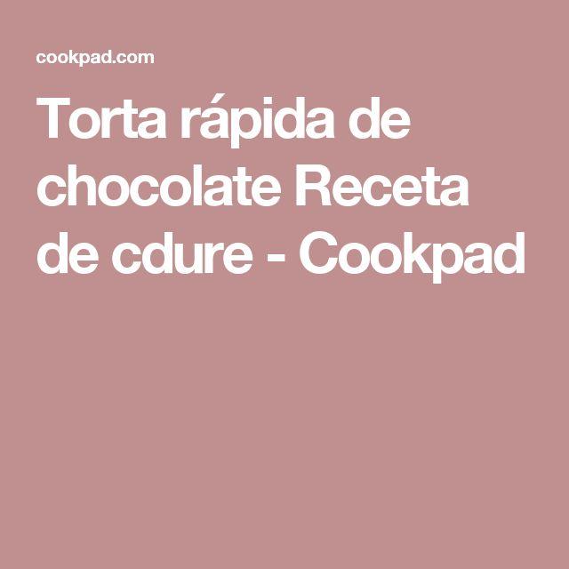 Torta rápida de chocolate Receta de cdure - Cookpad