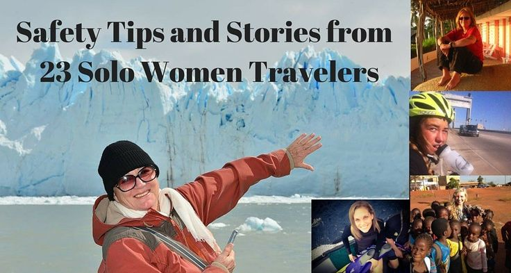 Safety Tips and Stories from 23 Solo Women Travelers