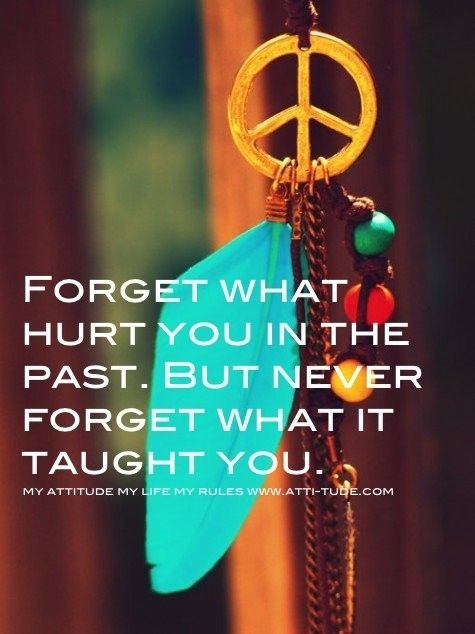Forget: Words Of Wisdom, Remember This, Inspiration Words, Quote, Life Lessons, Peace Signs, Forget, Wise Words, Lessons Learning