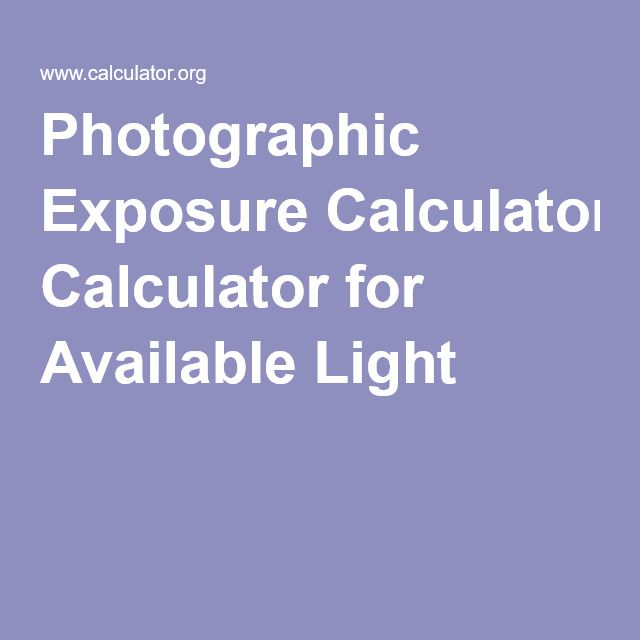 Photographic Exposure Calculator for Available Light