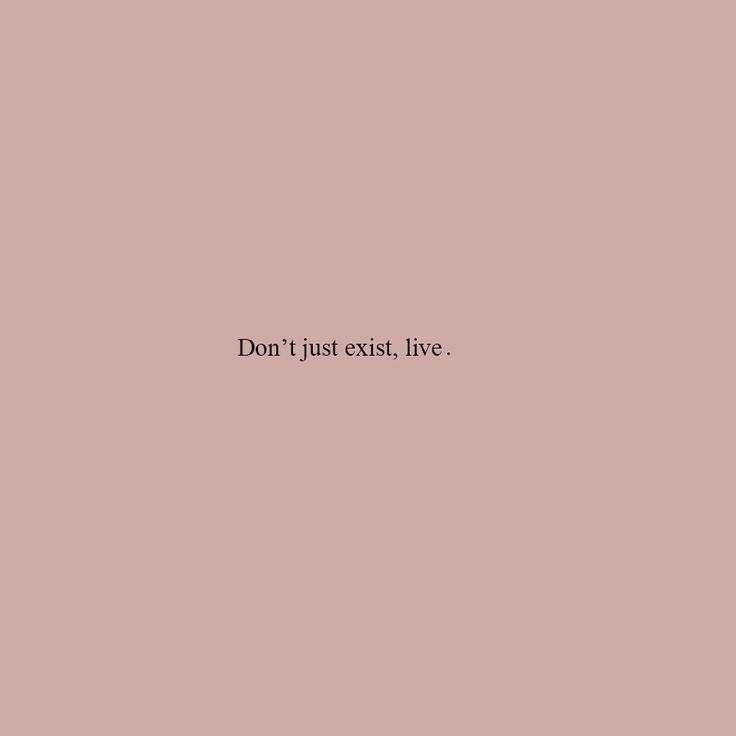 don't just exist, live // inspirational & motivational quotes