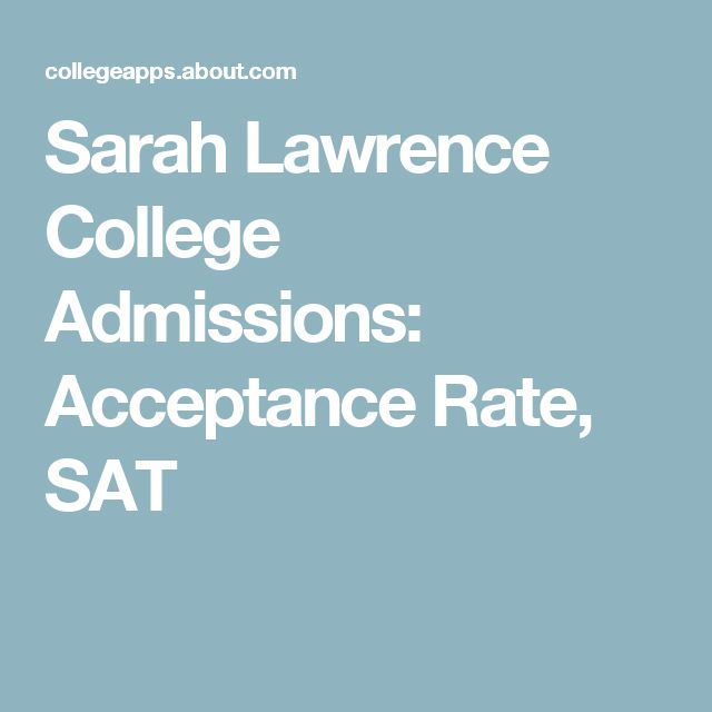 Sarah Lawrence College Admissions: Acceptance Rate, SAT