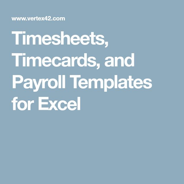 Timesheets, Timecards, and Payroll Templates for Excel
