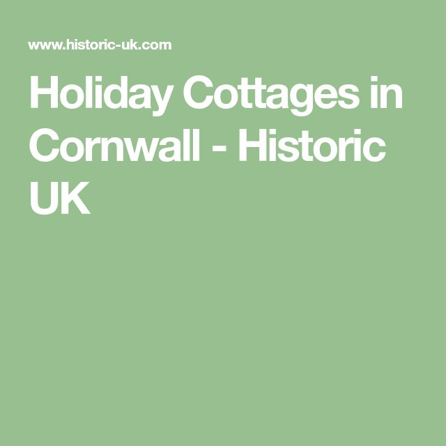 Holiday Cottages in Cornwall - Historic UK