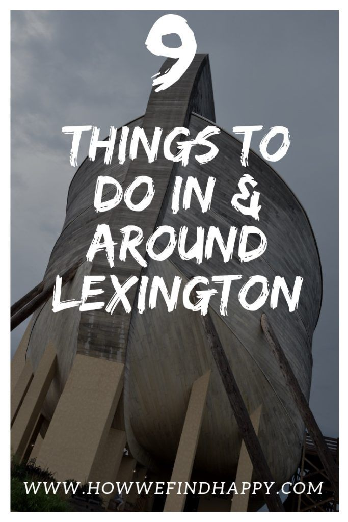 9 Things To Do In Around Lexington Ky How We Find Happy