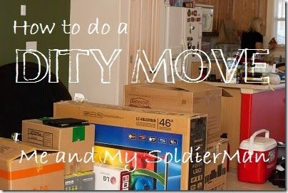 Me and My Soldierman: How to do a DITY Move- Great tips on how to do a DITY move