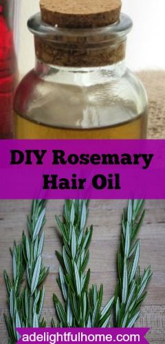 DIY Rosemary Hair Oil - A Delightful Home