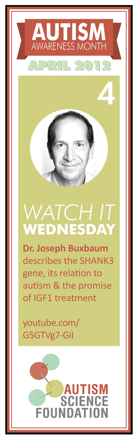 It's our first Watch It Wednesday - Take action today by watching this YouTube video of Dr. Joseph Buxbaum describe the SHANK3 gene, its relation to autism & the promise of IGF1 treatment    #autism #science #autismawarenessmonth: Autism Awareness, Autism Science, Autism Spectrum, Autism Stuff, Awareness Months, Books Autismawarenessmonth, Science Autismawarenessmonth, Months 2012, Months 2013